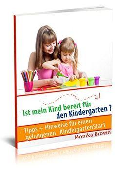 Ist mein Kind bereit für den Kindergarten?: Tipps + Hinweise für einen gelungenen KindergartenStart von Monika Braun, http://www.amazon.de/dp/B00N95HYHA/ref=cm_sw_r_pi_dp_wGU8ub1NCJ87Z