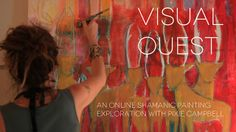 on my blog today!!!! come be part of a GIVEAWAY for ONE SPOT for the - Visual Quest... Join us for the Journey by Pixie Campbell. An intimate look behind the scenes of the creation of Pixie Campbell's online shamanic painting course. Come walk the medicine wheel and transform your creative process.