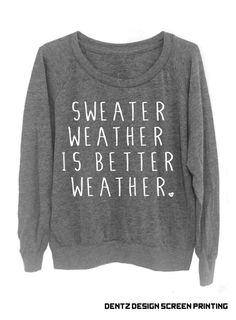 Sweater Weather Is Better Weather  Slouchy Gray by DentzDesign, $29.00