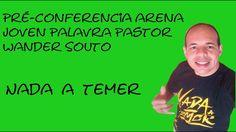 Pré-conferência arena joven palavra Pastor Wander Souto