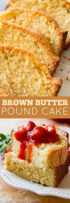 The BEST pound cake I've tried complete with brown butter for extra flour and homemade strawberry compote! Recipe on sallysbakingaddiction.com