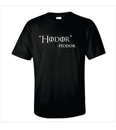 Game of Thrones Inspired Hodor TShirt by GetPersonalGifts on Etsy