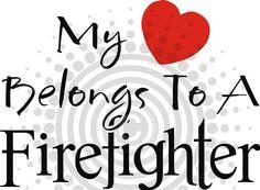 My LOVE Belongs to a Firefighter!