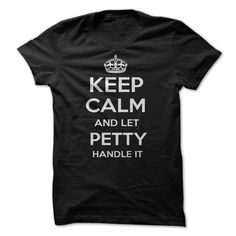 Keep Calm and let PETTY Handle it Personalized T-Shirt  - #shirt refashion #tshirt upcycle. BUY TODAY AND SAVE => https://www.sunfrog.com/Funny/Keep-Calm-and-let-PETTY-Handle-it-Personalized-T-Shirt-LN.html?68278