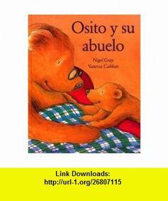 Osito y su abuelo (9788448016302) Nigel Gray, Vanessa Cabban , ISBN-10: 8448016300  , ISBN-13: 978-8448016302 ,  , tutorials , pdf , ebook , torrent , downloads , rapidshare , filesonic , hotfile , megaupload , fileserve