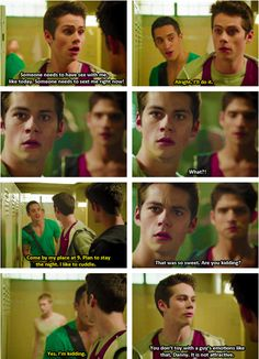 What I love about this, is everything. But, to break it down I love that Stiles is completely serious, like if Danny had been I have no doubt Stiles would have been all over that. And how sad he looks when Danny is like I'm kidding.