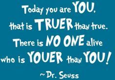 "I'd like to put this on something in Izzy's room. She loves Seuss and the ""you're just who you're supposed to be"" message is an important one for her."