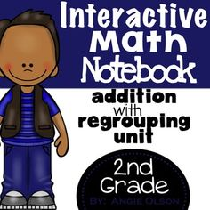 Addition with Regrouping Second Grade Math Notebook Are you using INTERACTIVE MATH NOTEBOOKS in your classroom? You really should be! My students love them, create them, reference them, and will take them home at the end of the school year where they will continue to learn from them! They can be used in either a whole group or small group setting. They were made so that they are easy for your students to assemble.
