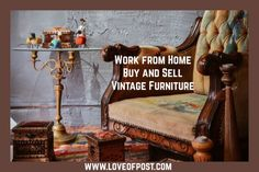 LOP Work from Home - Buy and Sell Vintage Furniture - Love of Post Antique Show, Antique Stores, Antique Furniture, Cool Furniture, Another Man, Debt Free, Money From Home, You Are Awesome, Taking Pictures