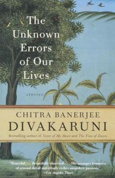 The Unknown Errors of Our Lives by Chitra Banerjee Divakaruni, Click to Start Reading eBook, In nine poignant stories spiked with humor and intelligence, Chitra Banerjee Divakaruni captures live