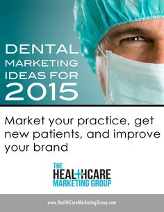 Do you want to market your dental practice, but don't know where to start? Click to read our ideas for 2015! | http://healthcaremarketinggroup.com/blog/dental-marketing-ideas