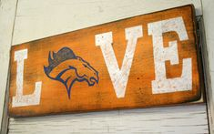 Denver Broncos Sign Love Distressed Wood Sign Handmade Handpainted Rustic Sign Orange and Blue Decor Rustic Sports Sign on Wanelo