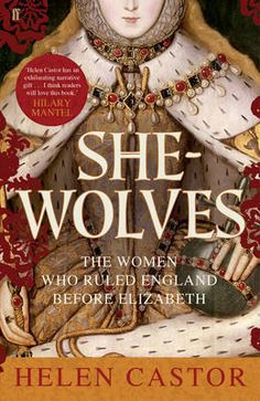 She-Wolves, Helen Castor; a collection of biographies about Empress Matilda, Eleanor of Aquitaine, Isabella of France and Margaret of Anjou. not bad I Love Books, Good Books, Books To Read, Reading Lists, Book Lists, Helen Castor, Margaret Of Anjou, Eleanor Of Aquitaine, Wolves And Women