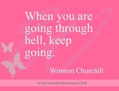 When you are going through hell, keep going. Winston Churchill #MotivationMonday #wombizclub