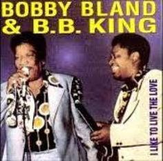 "VAI UM SOM AÍ?: Bobby Bland & B.B. King - ""I Like to Live the Love..."