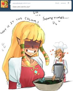Legend of Zelda Skyward sword. Apparently Link is not a great cook. -- accepted all the way <-- except for Twi. . .although he did leave a pot continuously burning throughout the whole game