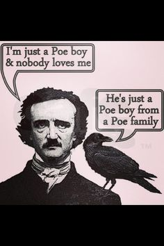 I'm just a Poe boy and nobody loves me. He's just a Poe boy from a Poe family. by nick. Little Fun - all about humor and fun! Haha Funny, Funny Memes, Hilarious, Funny Stuff, Song Memes, 420 Memes, Funny Ads, Scary Stuff, Funny Things