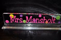 Personalized teacher gift acrylic desk name plate DIY- Someone buy this for me please!!!