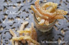 Recipe: Scrumptious Candied Citrus Peel - Don't waste orange peels, as they make some of the yummiest Christmas candies around. These make beautiful homemade food gifts, a delicious orange syrup is made during the cooking process, and you can also jazz up scones, muffins, pancakes, and cakes with chopped citrus peel to make them heavenly. --The Nourishing Gourmet