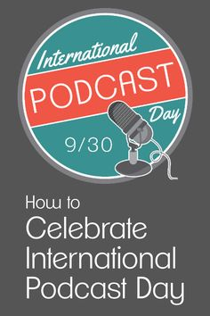 International #PodcastDay is September 30. Here's how to start the conversation and celebrate #podcasting!