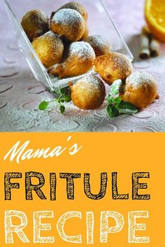 Croatian Cooking: Mama's fritule recipe Simple to make, and even easier to eat. Fritule are small balls of doughy-goodness, often dusted in powdered sugar as an extra treat.  http://www.chasingthedonkey.com/croatian-cooking-mamas-fritule-recipe/