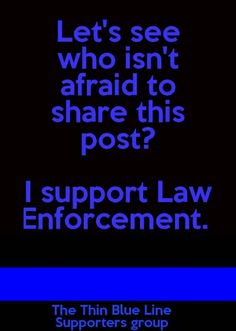 Only thugs and criminals hate the cops. Law abiding citizens appreciate all that they do to keep us safe. Law Enforcement Quotes, Support Law Enforcement, Police Quotes, Police Lives Matter, Police Life, Funny Police, H & M Home, Thin Blue Lines, Police