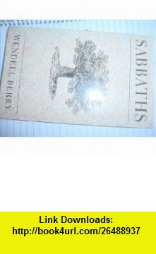 Sabbaths (9780865472907) Wendell Berry , ISBN-10: 0865472904  , ISBN-13: 978-0865472907 ,  , tutorials , pdf , ebook , torrent , downloads , rapidshare , filesonic , hotfile , megaupload , fileserve