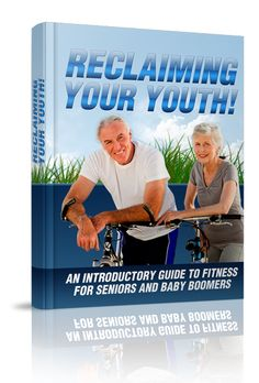 Senior Fitness eBook ''Reclaiming Your Youth''. Developed by a Certified Personal Trainer to help seniors stay active in their golden years.