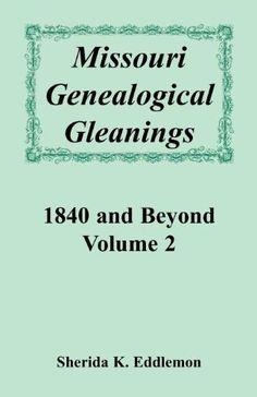 Missouri Genealogical Gleanings 1840 and Beyond, Volume 2 Cemetery Records, Genealogy, Missouri, Saving Money, Save My Money, Money Savers, Frugal