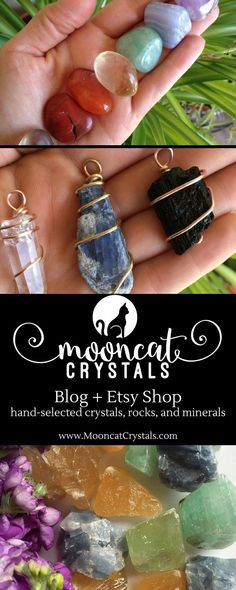 Crystals; gemstones; wire-wrapped jewelry; sage wands; crystal tips, tricks, and info; and more! Come see us at www.mooncatcrystals.com!