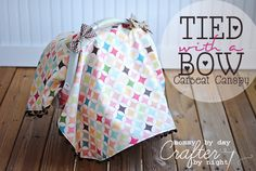 Mommy by day Crafter by night: Tied with a Bow Carseat Canopy