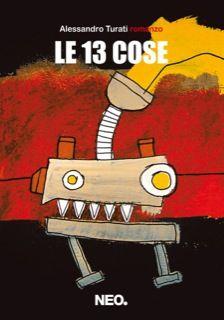 Le 13 cose, di Alessandro Turati ...  3 stelle i-LIBRI  http://www.i-libri.com/le-13-cose-di-alessandro-turati.html