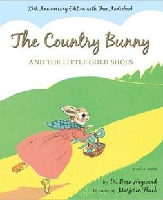 THE COUNTRY BUNNY AND THE LITTLE GOLD SHOES - Children's Easter book by Du Bose Heyward with pictures by Marjorie Flack. @reviewthisblog