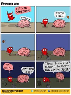 Our brains and our hearts have a very interesting relationship, and it is their crazy back-and-forth that Nick Seluk, the artist behind the popularAwkward Yeti webcomic (which also had these wonderful comics on depression), plays upon with his Heart And Brain comic series. Heart, who always wants to live life to the fullest, often conflicts … Akward Yeti, Weekend Days, Laughter, Funny Comics, Owlturd Comics, Life Comics, Funny Jokes, Hilarious, Stupid Memes