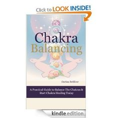 Get it while it is FREE - March 30, 2013 - Chakra Balancing - A Practical Guide to Balance the Chakras & Start Chakra Healing Today (Energetically Speaking): Davina DeSilver: Amazon.com: Kindle Store