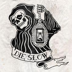 Die Slow...