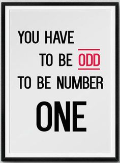 """You have to be odd to be number one"" - Dr. Seuss #qutoes #wisdom"