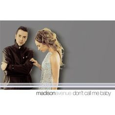 Tony's Dance Radio Edits Part III: Madison Avenue Don't Call Me Baby (Tony's Illicit ...