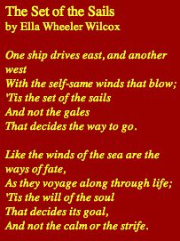 The Set of the Sails, Ella Wheeler Wilcox--poem I found in grandma e's diary that I put on my door