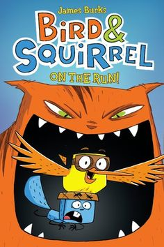 Bird & Squirrel on the Run by James Burks. Squirrel is afraid of his own shadow. Bird doesn't have a care in the world. And Cat wants to eat Bird and Squirrel. Of course, he'll have to catch them first, and that's not going to be easy. Great Books, New Books, Unlikely Friends, Novel Characters, Road Trip Adventure, Odd Couples, Chapter Books, Childrens Books, Running