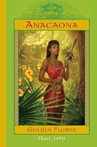 Anacaona: Golden Flower, Haiti, 1490 (The Royal Diaries). We should all know the story of this taino girl