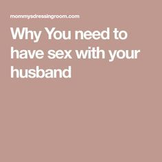 Why You need to have sex with your husband