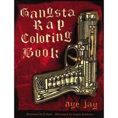 Gangsta Rap Coloring Book. Gor kye LMAO