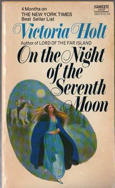 very first Book I ever Read !!!  Awesome Book Vintage Gothic ON THE NIGHT OF THE SEVENTH MOON by Victoria Holt 1972