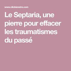 Le Septaria, une pierre pour effacer les traumatismes du passé