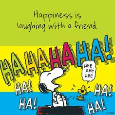 Happiness is laughing with a friend...