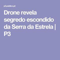 Drone revela segredo escondido da Serra da Estrela | P3