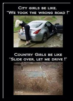 Hahahaha for real. Let's show the city girls how it's done down south lol Real Country Girls, Country Girl Life, Country Strong, Country Girl Quotes, Cute N Country, Country Sayings, Country Girl Problems, City Girl Quotes, City Vs Country
