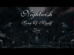 """""""Song Of Myself"""" by Nightwish has really great lyrics. Especially the fourth part of it, which is called """"Love""""... That lyrics are thought-provoking! Watch it!"""
