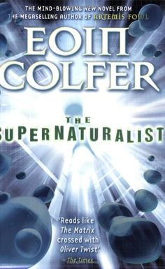 The Supernaturalist BY Eoin Colfer. FUTURISTIC. PARANORMAL.